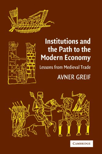 Institutions and the Path to the Modern Economy Paperback: Lessons from Medieval Trade (Political Economy of Institutions and Decisions)