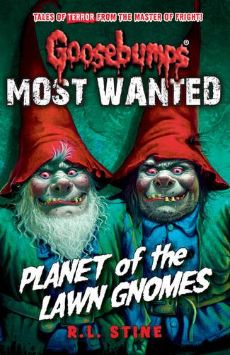 Most Wanted: Planet of the Lawn Gnomes (Goosebumps)