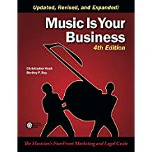 Music Is Your Business: The Musician's FourFront Marketing and Legal Guide (English Edition)