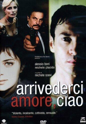 Arrivederci Amore, Ciao [Italian Edition] by alessio boni