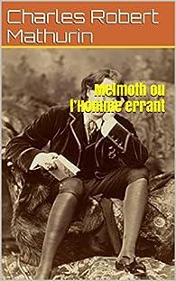 Melmoth ou l'Homme errant par Charles Robert Maturin