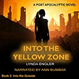 Into the Yellow Zone: Into the Outside, Book 2