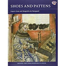 Shoes and Pattens: Finds from Medieval Excavations in London (Medieval Finds from Excavations in London, Band 2)