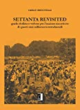 Settanta Revisited: guida sballata e verbosa per l'anziano rincattivito di questi anni millenovecentoduemili