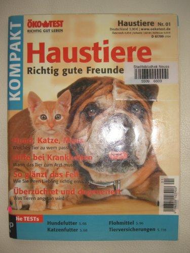 Öko-Test Kompakt. Haustiere Nr. 01. Haustiere, richtig gute Freunde. Hund, Katze , Maus. Welches Tier zu wem passt; Hilfe bei Krankheiten. Wann das Tier zum Arzt muß; So glänzt das Fell; Hundefutter; Katzenfutter; Flohmittel; Tierversicherungen; ect.