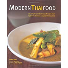 Modern Thai Food: 100 Simple and Delicious Recipes from Sydney's Famous Longrain Restaurant