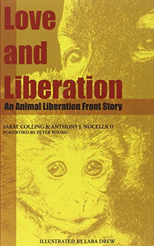 Love and Liberation: An Animal Liberation Front Story