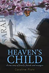 Heaven's Child: A true story of family, friends, and strangers (English Edition)