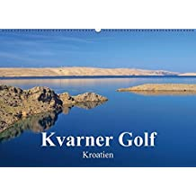 Kvarner Golf - Kroatien (Wandkalender 2016 DIN A2 quer): Dieser Kalender zeigt die Schönheiten der Inselwelt des Kvarner Golfes in Kroatien. (Monatskalender, 14 Seiten) (CALVENDO Orte)