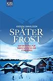 Später Frost: Der erste Fall für Ingrid Nyström und Stina Forss (Die Kommissarinnen Nyström und Forss ermitteln) (German Edition)