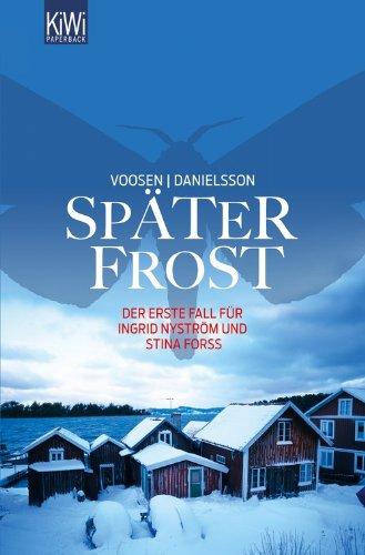 Buchseite und Rezensionen zu 'Später Frost: Der erste Fall für Ingrid Nyström und Stina Forss' von Roman Voosen