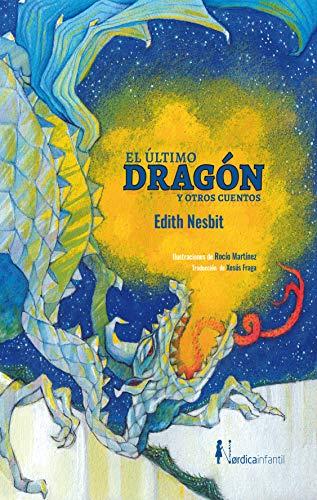 El último dragón y otros cuentos (Nórdica Infantil) (Spanish Edition) -