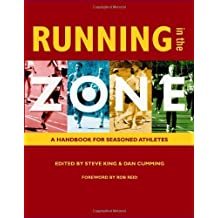 Running in the Zone: A Handbook for Seasoned Athletes by Steve King & Dan Cumming (co-editors) (2006-06-30)