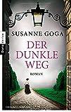 Der dunkle Weg: Roman von Susanne Goga