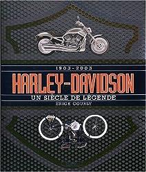 Harley-Davidson 1903-2003 : Un siècle de légende