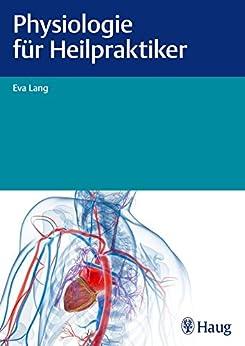 Physiologie für Heilpraktiker von [Lang, Eva]