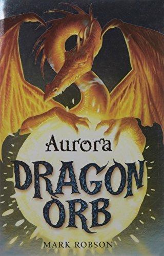 Dragon Orb: Aurora by Mark Robson (2009-08-06)