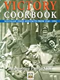 Victory Cookbook: Nostalgic Food and Facts from 1940-1954
