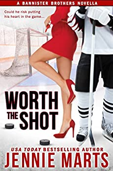 Worth The Shot: A Bannister Brothers Novella by [Marts, Jennie]