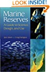 Marine Reserves: A Guide to Science,...