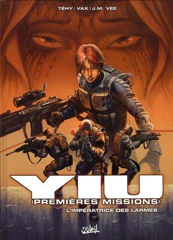 Yiu, premières missions, Tome 3 : L'impératrice des larmes