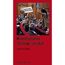 Momentaufnahme Theaterwissenschaft: Leipziger Vorlesungen (Recherchen)