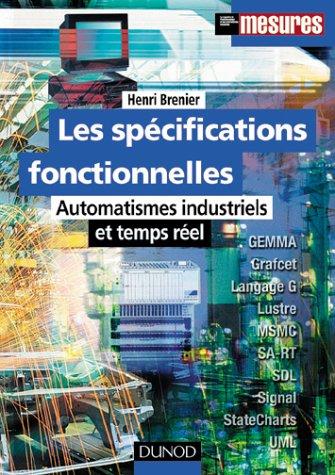Les spécifications fonctionnelles : Automatismes industriels et temps réel par Henri Brenier