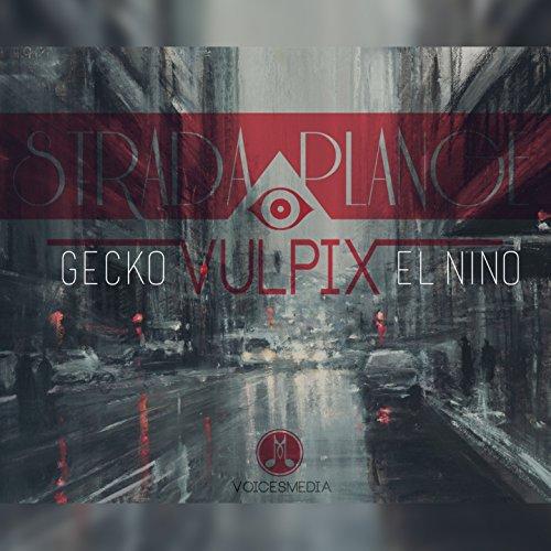 Strada Plange (feat. El Nino, Gecko)