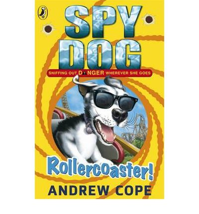 [(Spy Dog: Rollercoaster!)] [ By (author) Andrew Cope ] [June, 2012]