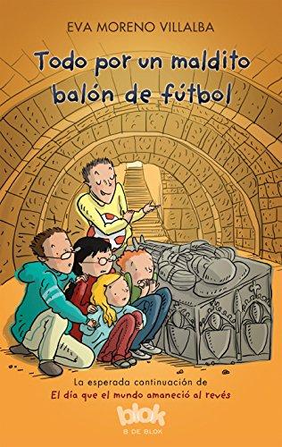 Todo por un maldito balón (Escritura desatada) por Eva Moreno Villalba