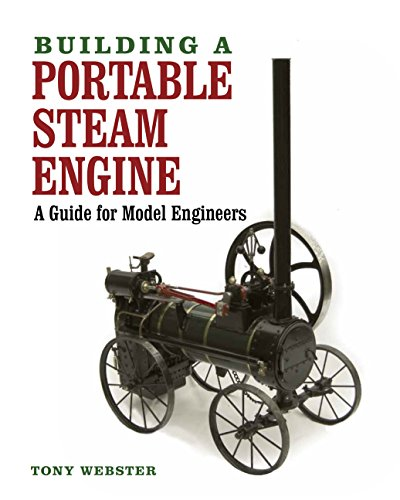 Building a Portable Steam Engine: A Guide for Model Engineers (English Edition)