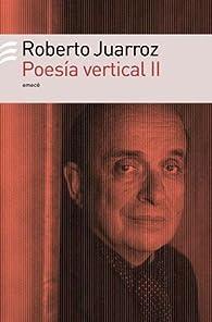 Poesia vertical   par Roberto Juarroz