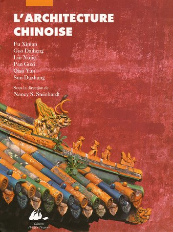 L'Architecture chinoise par Nancy S Steinhardt