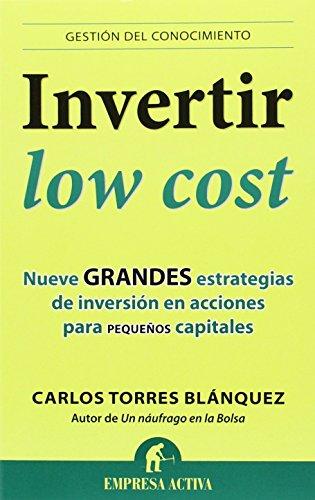 Invertir low cost (Gestión del conocimiento) de Carlos Torres Blánquez (26 feb 2014) Tapa blanda