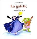 La Galette ou comment choisir son roi | Pistinier, Caroline (1954-....). Auteur. Traducteur