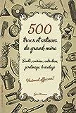 500 trucs et astuces de grand-mère vraiment efficaces !