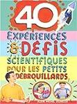 40 exp�riences & d�fis scientifiques...