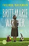 Britt-Marie war hier: Roman (Fischer Taschenbibliothek)