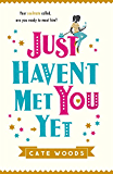 Just Haven't Met You Yet: A Laugh-Out-Loud Comedy with an Ingenious Twist! (English Edition)