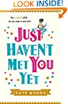 Just Haven't Met You Yet: The Bestsel...