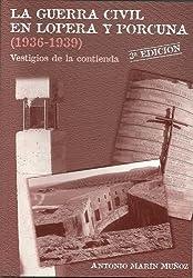 La Guerra Civil en Lopera y Porcuna (1936-1939)