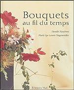 Bouquets au fil du temps de Danièle Zaneboni