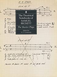 The Shorter Plays: With Revised Texts for Footfalls, Come and Go, and What Where (Theatrical Notebooks of Samuel Beckett)