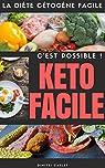 Keto Facile: Le régime cétogène facile par C