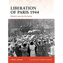 Liberation of Paris 1944: Patton's race for the Seine (Campaign, Band 194)