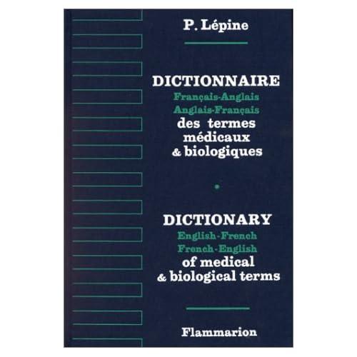 DICTIONNAIRE FRANCAIS-ANGLAIS ANGLAIS-FRANCAIS DES TERMES MEDICAUX ET BIOLOGIQUES. 2ème édition 1998