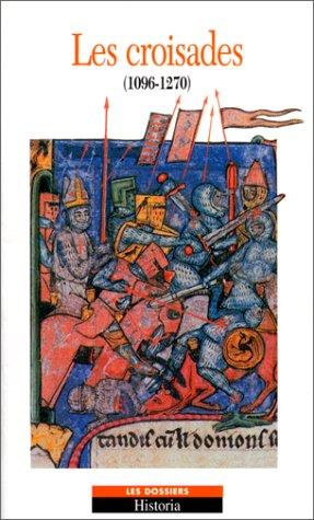 Les croisades : 1096-1270..