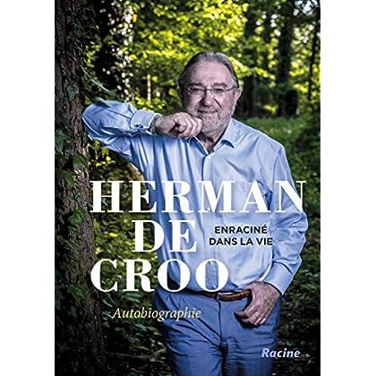 Herman de Croo : Enracine Dans la Vie, Autobiographie