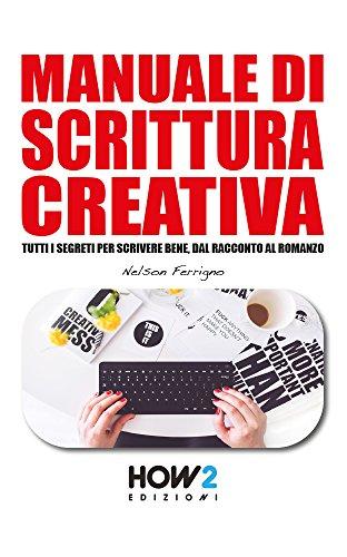 MANUALE DI SCRITTURA CREATIVA (HOW2 Edizioni Vol. 113)