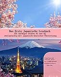 Das Erste Japanische Lesebuch für Anfänger: Stufen A1 A2 Zweisprachig mit Japanisch-deutscher Übersetzung (Gestufte Japanische Lesebücher)